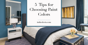 5 Tips For Choosing Paint Colors