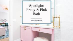 Spotlight: Pretty & Pink Bath