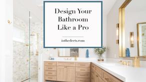Design Your Bathroom Like a Pro