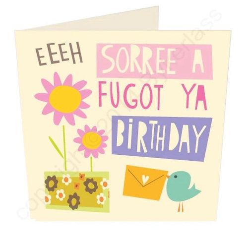 Eeeh Soree A Fugot Ya Birthday- Geordie Belated Card by Wotmalike