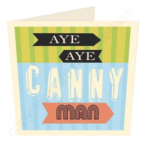 Aye Aye Canny Man- Geordie Card by Wotmalike