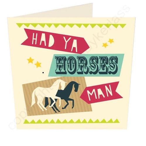 Had Ya Horses Man - Geordie Card by Wotmalike