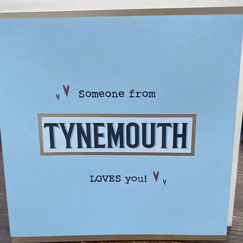 Geordie Cards - someone loves you Tynemouth