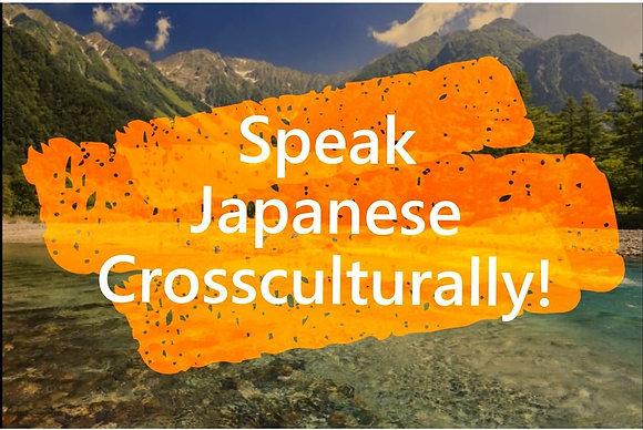 Speak Japanese Crossculturally!