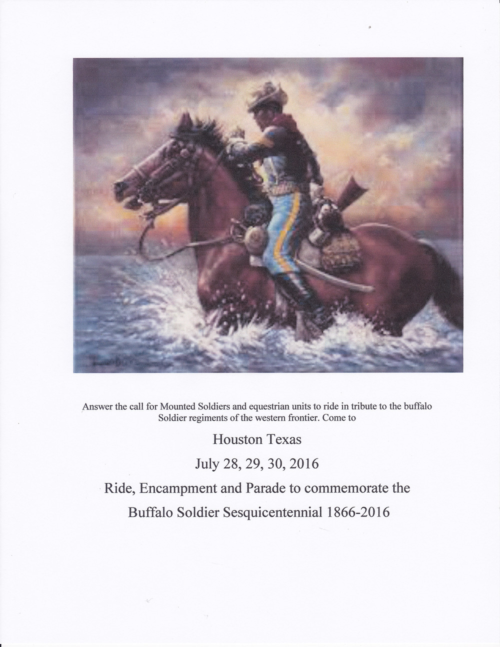 "Answer the Call for Mounted Soldiers and Equestrians units to ride in tribute to the Buffalo Soldiers ""Regiments of the Western Frontier,"" to commemorate the Buffalo Soldier Sesquicentennial of 1866-2016.  Houston Texas, July 28-30, 2016. Ride, Encampment, and Parade."