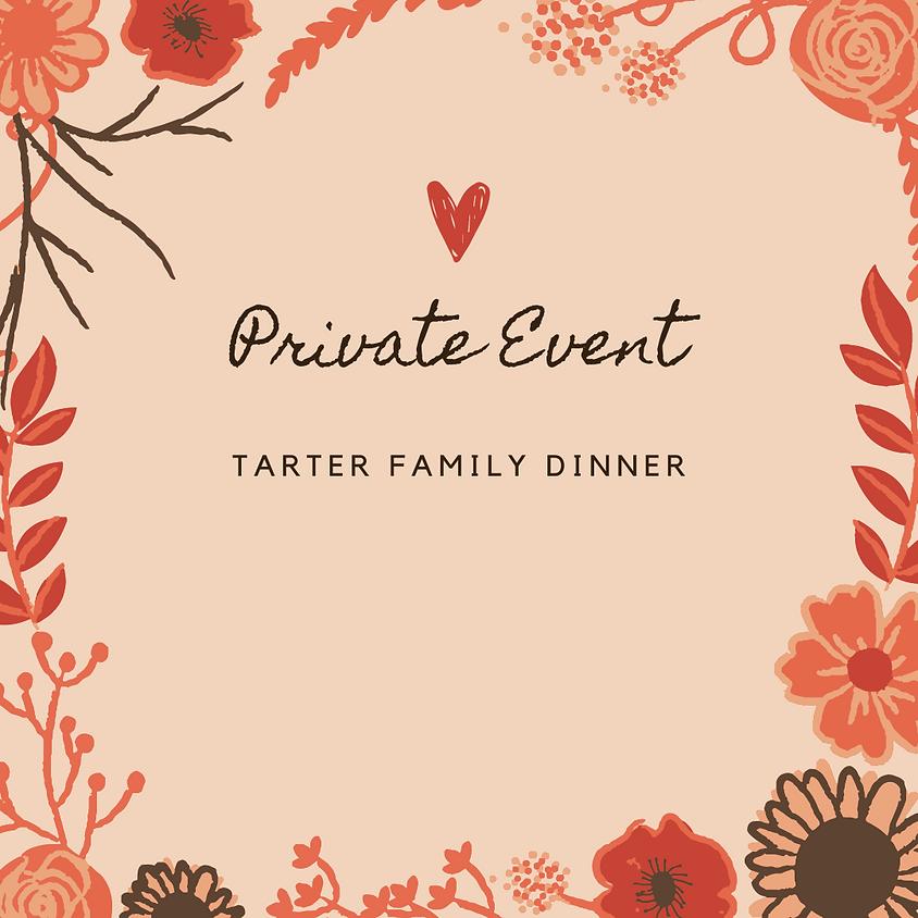 Tarter Family Dinner ( Private Events)