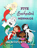Five Enchanted Mermaids Coloring and Activity Book