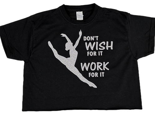 Don't Wish For It Cropped T Shirt