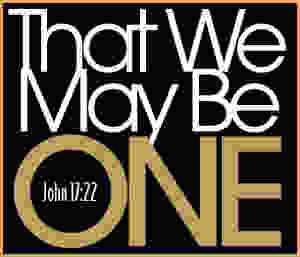 """That we may be one"" - John 17:22"