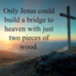 Cross of Jesus, bridge to heaven