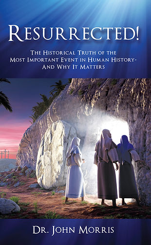 Resurrected!, by Dr. John Morris