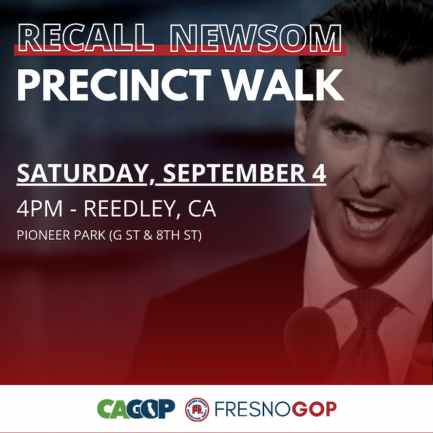 Recall Newsom Precinct Walk - Reedley