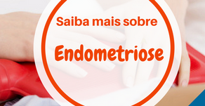 Endometriose: O que você precisa saber