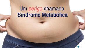 Um perigo chamado Síndrome Metabólica.