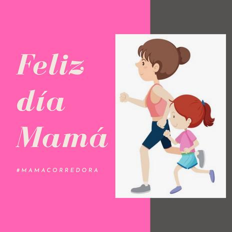 MAMÁ CORREDORA: Poderosa e  inspiradora