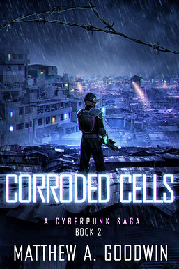 Corroded Cells: A Cyberpunk Saga (Book 2)