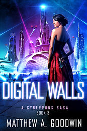 Digital Walls: A Cyberpunk Saga (Book 3)