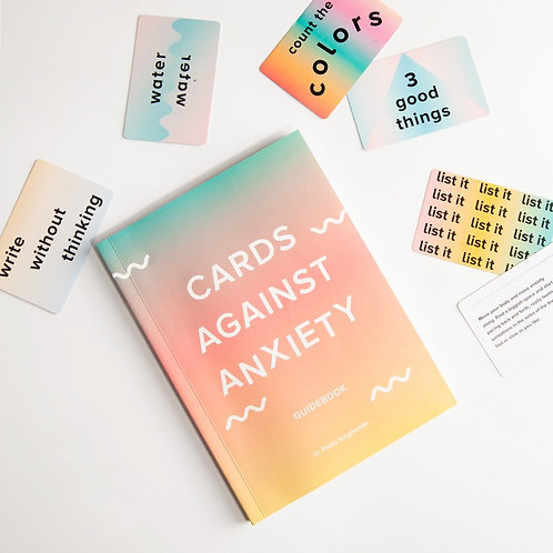 Cards Against Anxiety (Guidebook & Card Set): A Guidebook and Cards to Help You