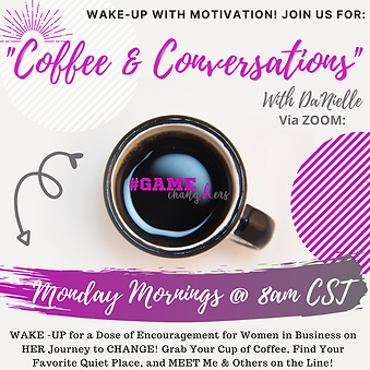 "JOIN the ""Coffee & Conversations"" with Da'Nielle"