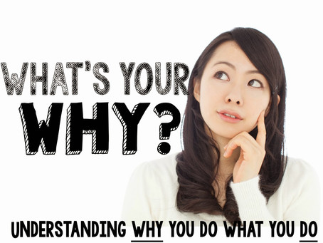 What's YOUR 'WHY'?