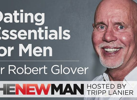 Dating Essentials for Men by Dr. Robert Glover