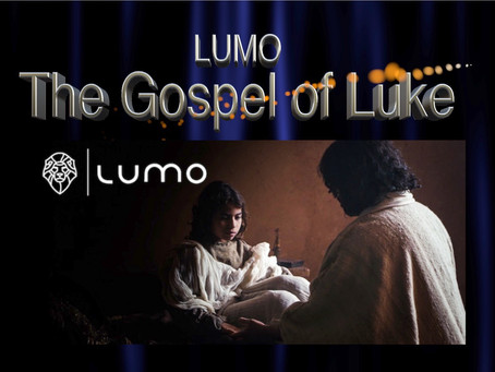 LUMO - The Gospel of Luke -HD