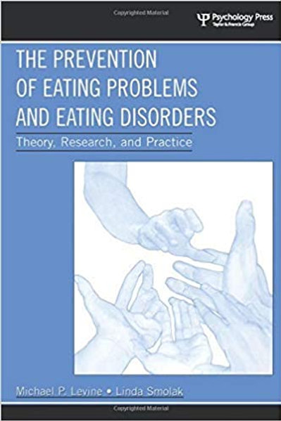 The Prevention of Eating Problems and Eating Disorders/Michael P. Levine