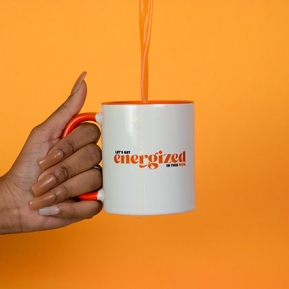 """""""Energized"""" In this Mug"""