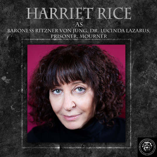 Harriet has been acting for many years in the GTA. Her most recent roles have been Vera in The Odd Couple, Mrs. Pierce in Pygmalion, and Cinderella's Stepmother in Into The Woods.  She has recently voiced the character of Miss Miew an animation pilot for a web series called ' The Miew' 🐱 Harriet is thrilled to be apart of Theatre Bacchus' An Evening with Poe with the talented  director, Lana B., at the helm! Enjoy the show.