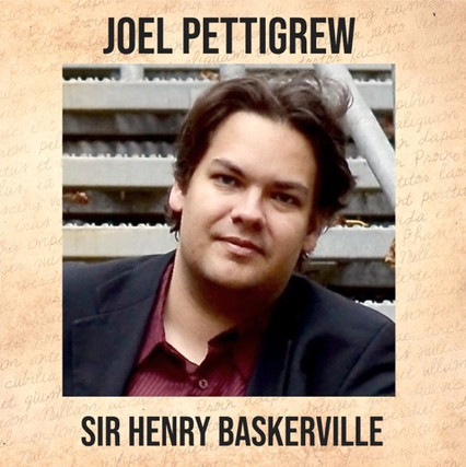 """Joel Pettigrew is a Theatre Maker and Voice Talent.  He last played Christmas Present in Theatre Bacchus's """"A Christmas Carol,"""" and Helena/Starveling in ShakesRead's, """"A Midsummer Night's Dream.""""  He thanks his wonderful family and this amazing team.  Remember to stay off the moors at night, and don't feed wayward dogs.  Arf!"""