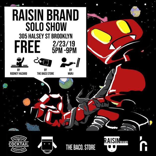 Raisin Brand Solo Exhibition