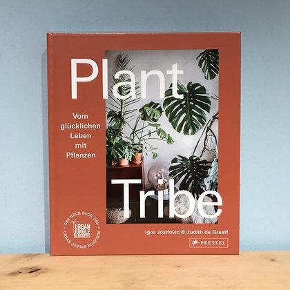 PLANT TRIBE : VOM GLÜCKLICHEN LEBEN MIT PFLANZEN
