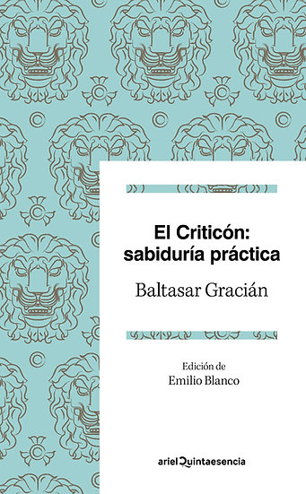 El Criticón: sabiduría práctica - Baltasar Gracián
