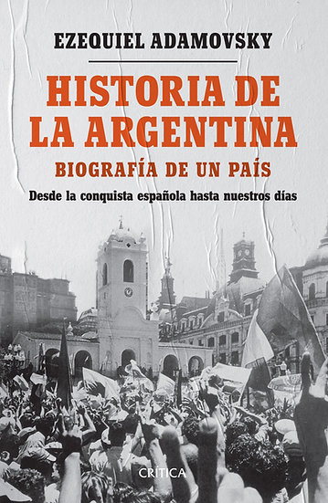 Historia de la Argentina - Ezequiel Adamosvsky