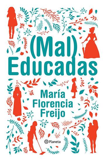 Mal educadas - María Florencia Freijo