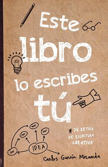 Este libro lo escribes tú - Carlos García Miranda