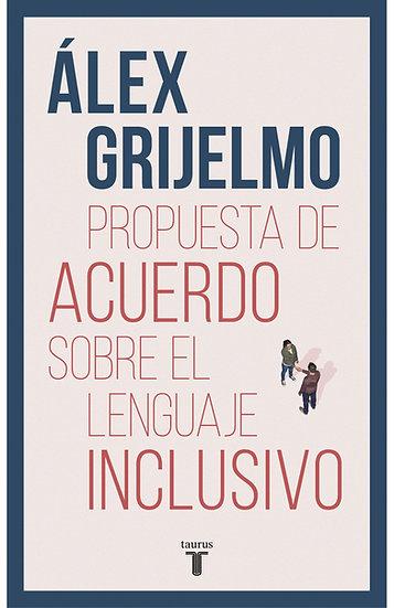 Propuesta de acuerdo sobre el lenguaje inclusivo - Grijelmo