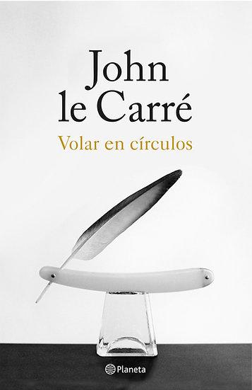 Volar en círculos - John le Carré