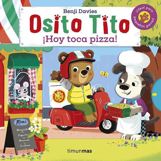 ¡ Hoy toca pizza ! - Osito Tito