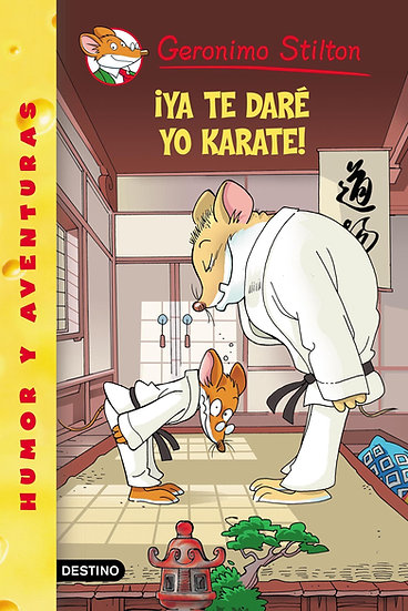 ¡Ya te daré yo karate! - Gerónimo Stilton
