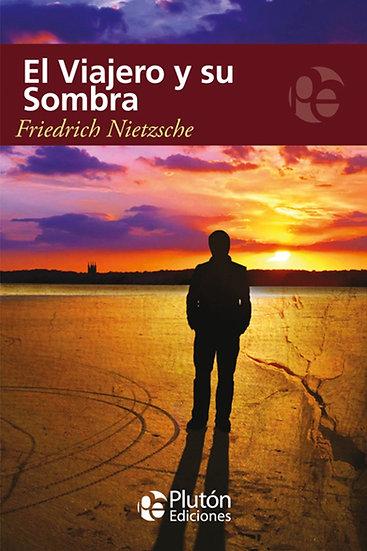 El viajero y su sombra - Friedrich Nietzsche
