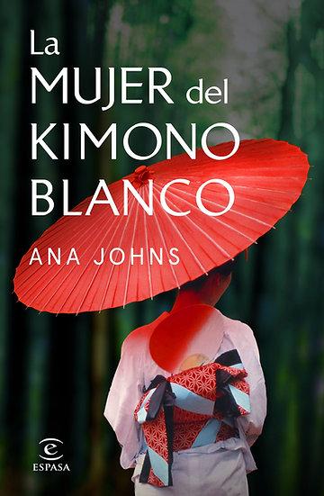 La mujer del kimono blanco - Ana Johns