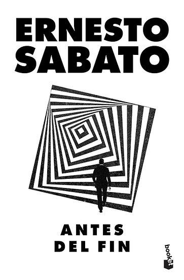 Antes del fin - Ernesto Sábato
