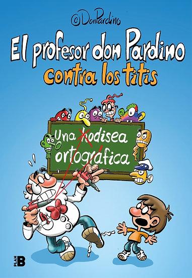 El profesor Don Padrino contra los titis