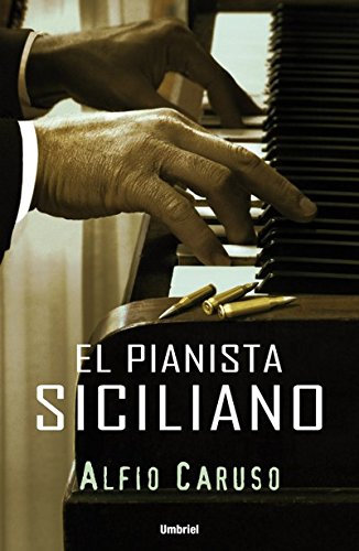 El pianista siciliano - Alfio Caruso
