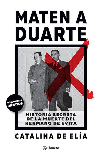 Compra anticipada Maten a Duarte - Catalina De Elía