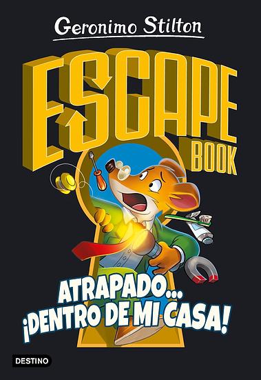 Escape book. Atrapado en mi casa - Gerónimo Stilton