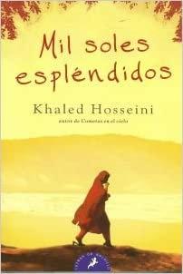 Mis soles esplendidos - Khaled Hosseini