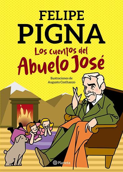 Los cuentos del abuelo José- Felipe Pigna