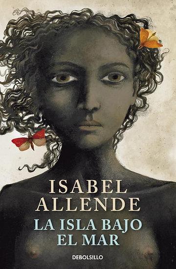 La isla bajo el mar - Isabel Allende